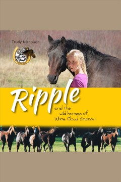 Ripple and the wild horses of White Cloud Station cover image