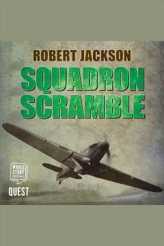 Squadron scramble : Yeoman in the Battle of Britain cover image
