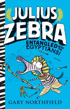 Julius Zebra : entangled with the Egyptians! cover image