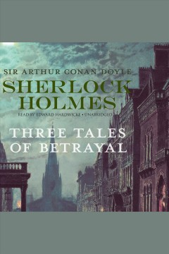 Sherlock Holmes : three tales of betrayal cover image