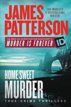 Home sweet murder : true-crime thrillers cover image
