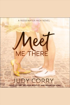 Meet me there : Ridgewater High series. bk. 2 cover image