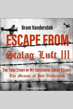 Escape from Stalag Luft III : the true story of my successful great escape cover image