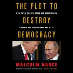 The plot to destroy democracy how Putin and his spies are undermining America and dismantling the West cover image