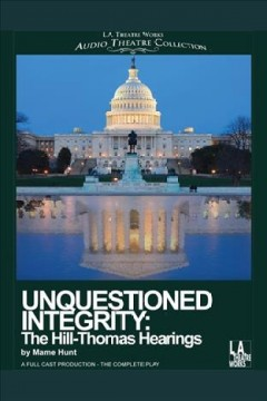 Unquestioned integrity the Hill/Thomas hearings cover image