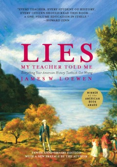 Lies my teacher told me : everything your American history textbook got wrong cover image