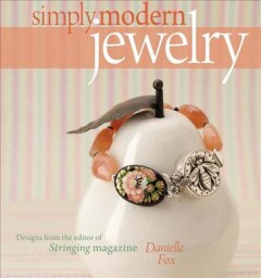 Simply modern jewelry : designs from the editor of Stringing magazine cover image