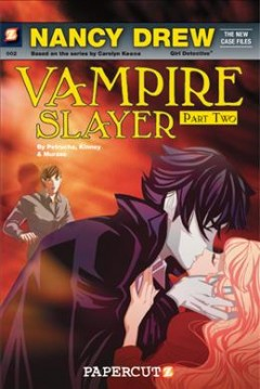 Nancy Drew, girl detective : the new case files. Vampire slayer, Part two cover image