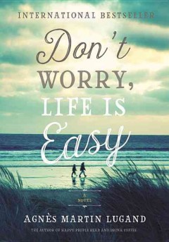 Don't worry, life is easy cover image