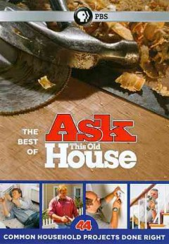 The best of ask this old house. 44 common household projects done right cover image