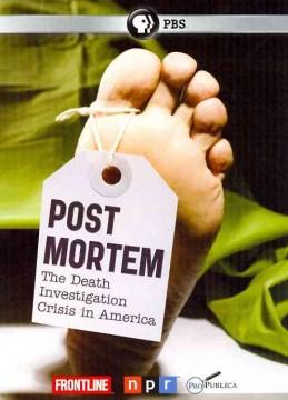 Post mortem the death investigation crisis in America cover image