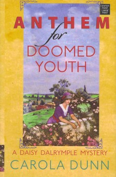 Anthem for doomed youth a Daisy Dalrymple mystery cover image