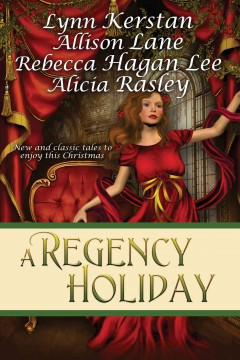 A regency holiday : a Christmas regency anthology with novellas cover image