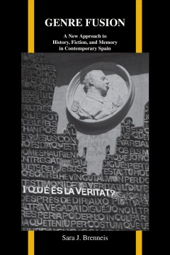 Genre fusion: a new approach to history, fiction, and memory in contemporary Spain cover image