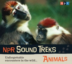 NPR sound treks. Animals cover image