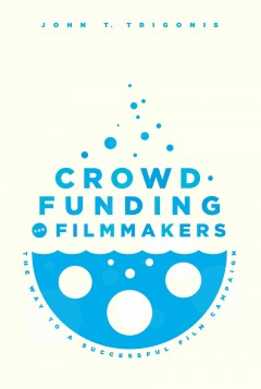 Crowdfunding for filmmakers: the way to a successful film campaign cover image