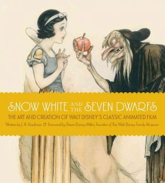 Snow White and the seven dwarfs : [the art and creation of Walt Disney's classic animated film] cover image