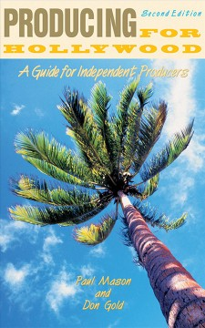 Producing for Hollywood : a guide for the independent producer cover image