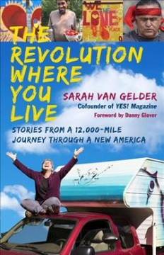 The revolution where you live : stories from a 12,000-mile journey through a new America cover image