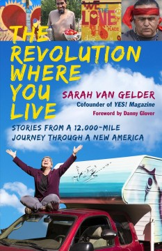 The Revolution Where You Live: Stories from a 12,000-Mile Journey Through a New America cover image