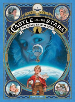 Castle in the stars. 1, The space race of 1869 cover image