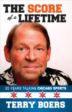 The score of a lifetime : 25 years talking Chicago sports cover image