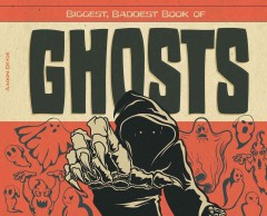 Biggest, baddest book of ghosts cover image
