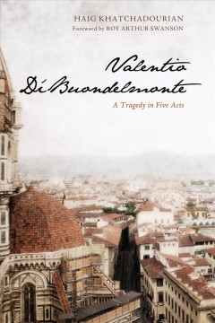 Valentio Di' Buondelmonte : a tragedy in five acts cover image