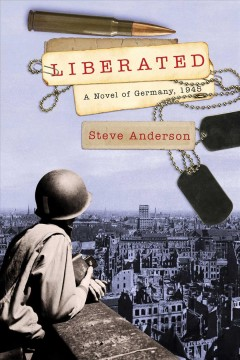 Liberated : a novel of Germany, 1945 cover image