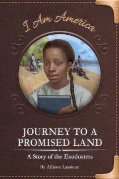 Journey to a promised land : a story of the Exodusters cover image