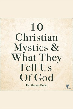 10 christian mystics and what they tell us of god cover image