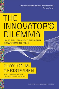 The innovator's dilemma : when new technologies cause great firms to fail cover image