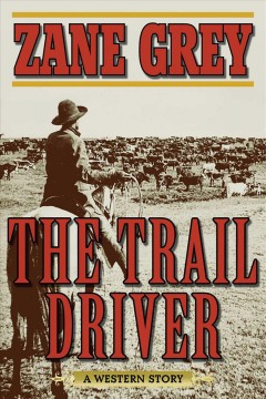 The trail driver : a western story cover image