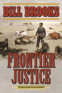 Frontier justice : a John Henry Cole western cover image