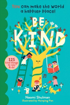 Be kind : 125 kind things to say & do : you can make the world a happier place! cover image