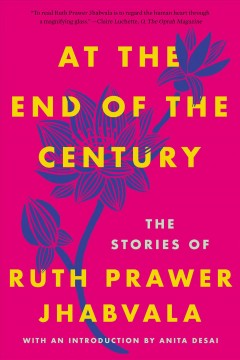 At the End of the Century : The Stories of Ruth Prawer Jhabvala cover image