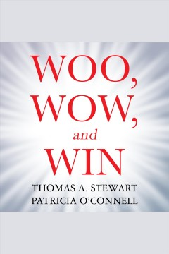 Woo, wow, and win: service design, strategy, and the art of customer delight cover image