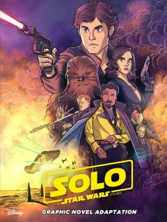 Solo, a Star Wars story : graphic novel adaptation cover image