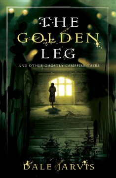 The golden leg: and other ghostly campfire stories cover image