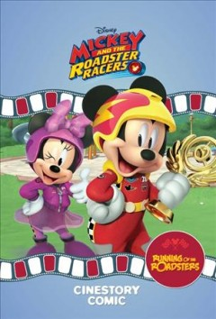 Mickey and the roadster racers. Running of the Roadsters cinestory comic cover image