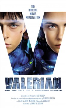 Valerian and the city of a thousand planets the official movie novelization cover image