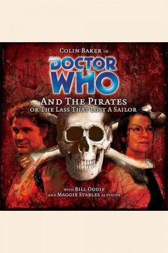 Doctor Who and the pirates, or, The lass that lost a sailor cover image