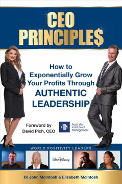 CEO principles : how to exponentially grow your profits through authentic leadership cover image