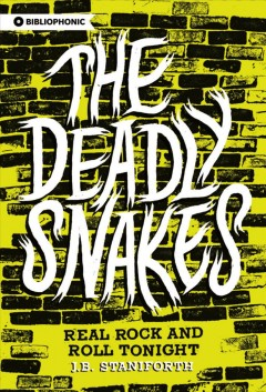 The Deadly Snakes : real rock and roll tonight : the rise and gentle fall of Canada's greatest band cover image