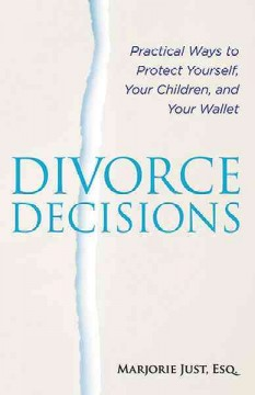 Divorce decisions : practical ways to protect yourself, your children, and your wallet cover image