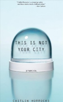 This is not your city : stories cover image