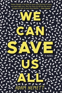 We can save us all : a novel cover image