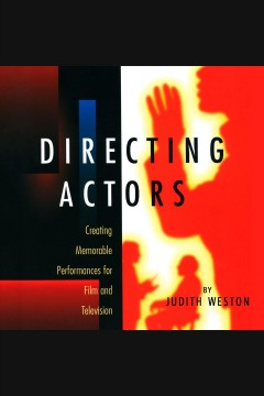 Directing actors : creating memorable performances for film and television cover image