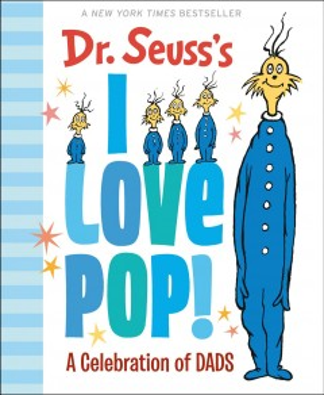 Dr. Seuss's I love pop! : a celebration of dads cover image