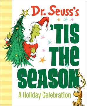 Dr. Seuss's 'Tis the season : a holiday celebration cover image